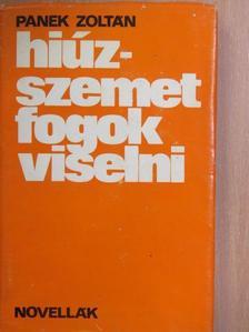 Panek Zoltán - Hiúz-szemet fogok viselni [antikvár]