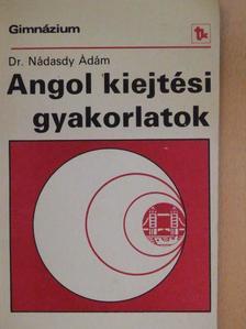 Nádasdy Ádám - Angol kiejtési gyakorlatok [antikvár]