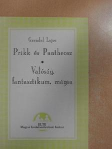 Grendel Lajos - Prikk és Pantheosz/Valóság, fantasztikum, mágia [antikvár]
