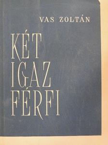 Vas Zoltán - Két igaz férfi [antikvár]