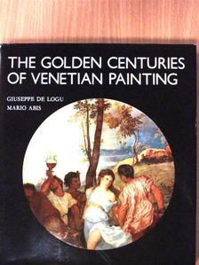 Giuseppe de Logu - The Golden Centuries of Venetian Painting [antikvár]