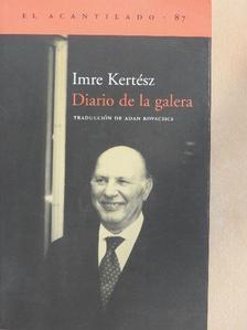Imre Kertész - Diario de la galera  [antikvár]