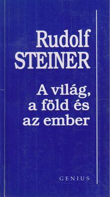 Rudolf Steiner - A világ, a föld és az ember [antikvár]