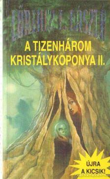 LŐRINCZ L. LÁSZLÓ - A tizenhárom kristálykoponya II. kötet [antikvár]