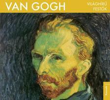 Van Gogh - Világhírű festő