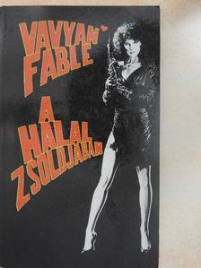 Vavyan Fable - A halál zsoldjában [antikvár]