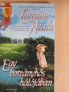 Lorraine Heath - Egy botrányhős hálójában [antikvár]