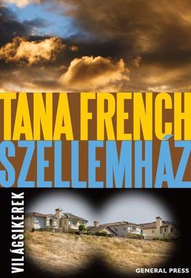 Tana French - Szellemház