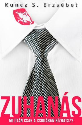 Kuncz S. Erzsébet - Zuhanás