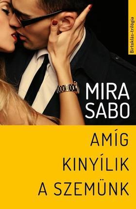 Mira Sabo - Amíg kinyílik a szemünk