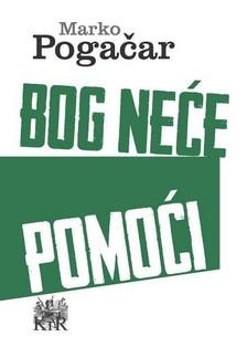 Pogacar Marko - Bog neæe pomoæi [eKönyv: epub, mobi]