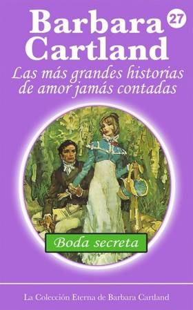 Barbara Cartland - Boda Secreta [eKönyv: epub, mobi]
