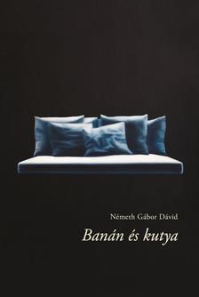 Németh Gábor Dávid - Banán és kutya