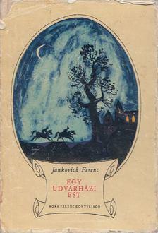Jankovich Ferenc - Egy udvarházi est [antikvár]