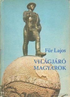 Für Lajos - Világjáró magyarok [antikvár]