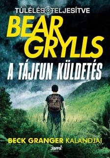 Bear Grylls - A tájfun küldetés - Beck Granger Kalandjai [eKönyv: epub, mobi]