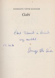 Somogyi Tóth Sándor - Gabi (dedikált) [antikvár]