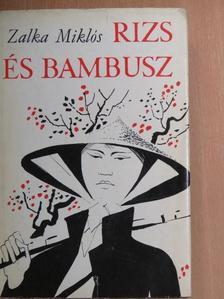 Zalka Miklós - Rizs és bambusz [antikvár]