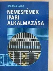 Forcek András - Nemesfémek ipari alkalmazása [antikvár]
