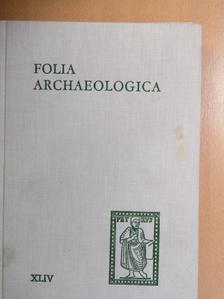 Gedai István - Folia Archaeologica XLIV. [antikvár]