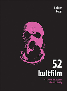 LICHTER PÉTER - 52 kultfilm ( 2. kiadás )