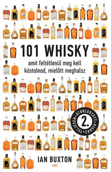 Ian Buxton - 101 whisky, amit feltétlenül meg kell kóstolnod, mielőtt meghalsz