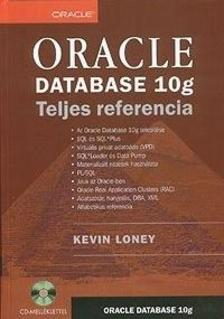 LONEY, KEVIN-KOCH, GEORGE - ORACLE DATABASE 10G - TELJES REFERENCIA - CD-VEL -