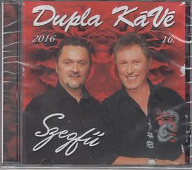 DUPLA KÁVÉ 16. CD SZEGFŰ