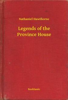Nathaniel Hawthorne - Legends of the Province House [eKönyv: epub, mobi]