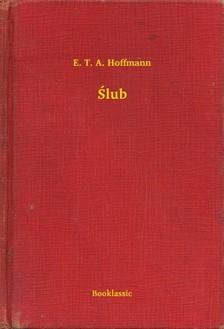 E. T. A. Hoffmann - ¦lub [eKönyv: epub, mobi]