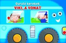 Guruló kerekek Viki a vonat