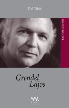 Elek Tibor - GRENDEL LAJOS
