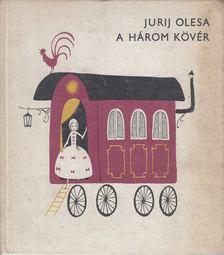 Olesa, Jurij - A három kövér [antikvár]