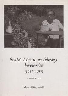 Szabó Lőrinc - Szabó Lőrinc és felesége levelezése (1945-1957) II. kötet [antikvár]