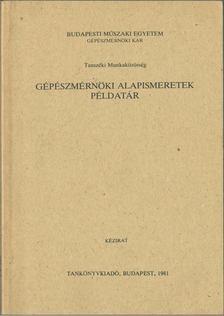 KOVÁCS ATTILA - Gépészmérnöki alapismeretek példatár [antikvár]