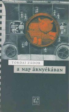 Tordai Zádor - A Nap árnyékában [antikvár]
