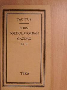 Tacitus - Sorsfordulatokban gazdag kor [antikvár]