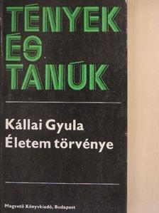Kállai Gyula - Életem törvénye I. (töredék) [antikvár]