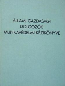 Balázs Lajos - Állami gazdasági dolgozók munkavédelmi kézikönyve [antikvár]