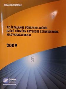Varga Zoltán - Az általános forgalmi adóról szóló törvény egységes szerkezetben, magyarázatokkal 2009 [antikvár]