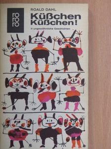 Roald Dahl - Küßchen, Küßchen! [antikvár]