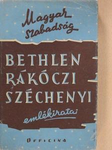 Bethlen Miklós - Bethlen Miklós önéletirása/II. Rákóczi Ferenc emlékezései és vallomásai/Széchenyi István 1848-as naplója [antikvár]