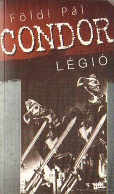 FÖLDI PÁL - Condor légió [antikvár]