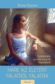 Katona Fruzsina - Harc az életért falatról falatra [eKönyv: epub, mobi]