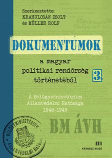 Dokumentumok a magyar politikai rendőrség történetéből 3. A Belügyminisztérium Államvédelmi Hatósága