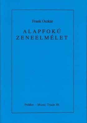FRANK OSZK - ALAPFOKÚ ZENEELMÉLET - FRANK OSZKÁR