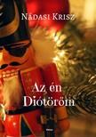 Nádasi Krisz - Az én Diótörõm - romantikus, humoros karácsonyi regény [eKönyv: epub, mobi]