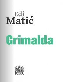 Matiæ Edi - Grimalda [eKönyv: epub, mobi]