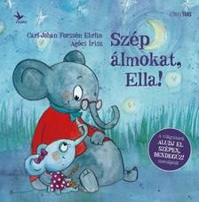 Carl-Johan Forssén Ehrlin - Szép álmokat, Ella! [eKönyv: epub, mobi]