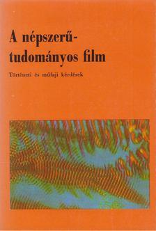 Szilágyi Gábor - A népszerű-tudományos film [antikvár]